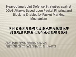 Advisor: Prof. Frank Y. S. Lin Presented BY Fan  chiang ,  chun-wei
