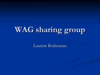 WAG sharing group