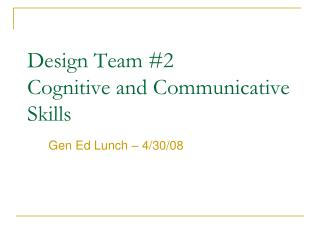 Design Team #2 Cognitive and Communicative Skills