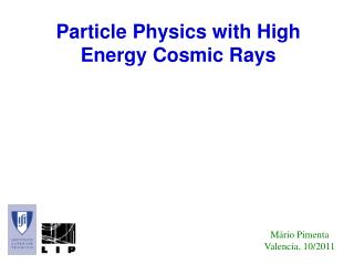 Particle Physics with High Energy Cosmic Rays