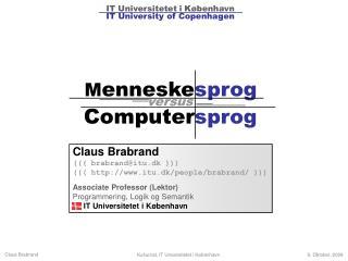 Claus Brabrand ((( brabrand@itu.dk ))) ((( itu.dk/people/brabrand/ )))