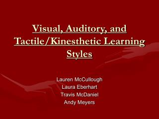 Visual, Auditory, and Tactile/Kinesthetic Learning Styles