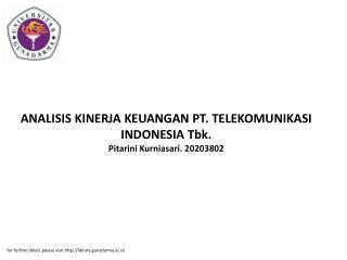 ANALISIS KINERJA KEUANGAN PT. TELEKOMUNIKASI INDONESIA Tbk. Pitarini Kurniasari. 20203802