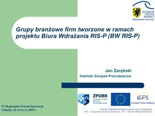 Grupy branżowe firm tworzone w ramach projektu Biura Wdrażania RIS-P (BW RIS-P)