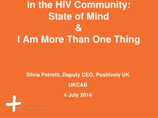 Improving mental wellbeing  in the HIV Community: State of Mind & I Am More Than One Thing