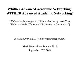 Joe St Sauver, Ph.D. (joe @oregon.uoregon) Merit Networking Summit 2014 September 23 rd , 2014