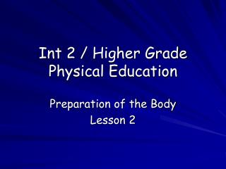 Int  2 / Higher Grade  Physical Education
