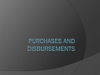 Purchases and disbursements
