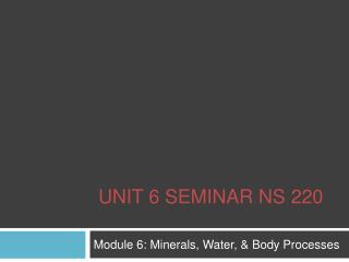 Unit 6 seminar NS 220