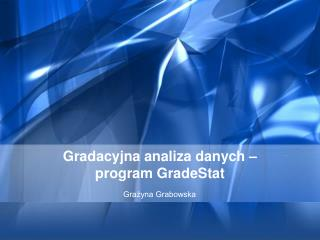 Gradacyjna analiza danych –  program GradeStat