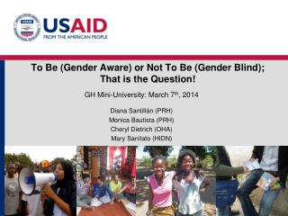 To Be (Gender Aware) or Not To Be (Gender Blind);  That is the Question!