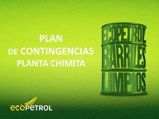 PLAN DE  CONTINGENCIAS PLANTA CHIMITA