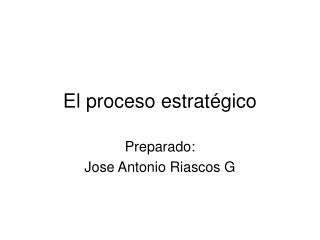El proceso estratégico
