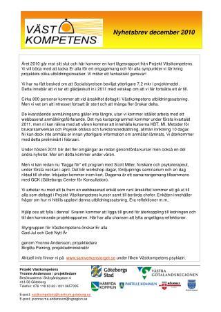 Året 2010 går mot sitt slut och här kommer en kort lägesrapport från Projekt Västkompetens.