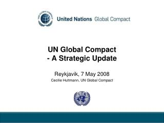 UN Global Compact   - A Strategic Update