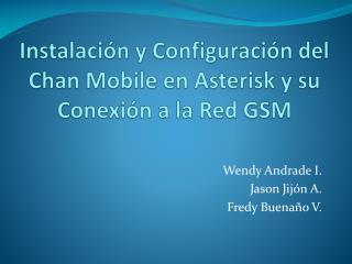 Instalación y Configuración del Chan Mobile en Asterisk y su Conexión  a la Red GSM