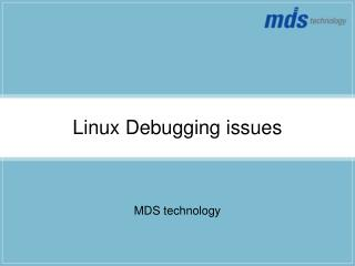 Linux Debugging issues
