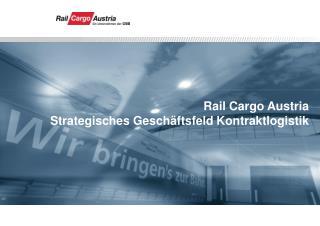 Rail Cargo Austria   Strategisches Gesch ftsfeld Kontraktlogistik