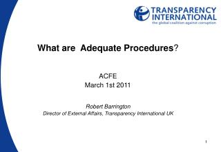 What are  Adequate Procedures ? ACFE March 1st 2011 Robert Barrington
