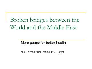 Broken bridges between the World and the Middle East