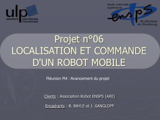 Projet  n°06 LOCALISATION ET COMMANDE D'UN ROBOT MOBILE