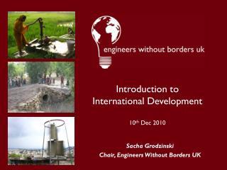 Sacha Grodzinski Chair, Engineers Without Borders UK