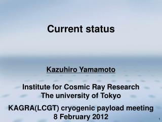 Kazuhiro Yamamoto Institute for Cosmic Ray Research The university of Tokyo