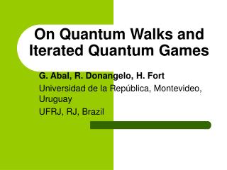 On Quantum Walks and Iterated Quantum Games