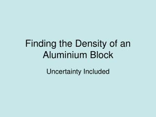 Finding the Density of an Aluminium Block