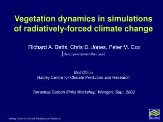 Vegetation dynamics in simulations of radiatively-forced climate change