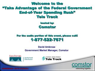 David Ambrose Government Market Manager, Comstor