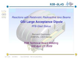 Reactions with Relativistic Radioactive ions Beams GSI Large Acceptance Dipole