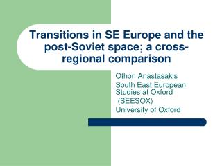 Transitions in SE Europe and the post-Soviet space; a cross-regional comparison