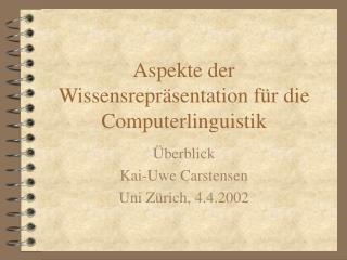 Aspekte der Wissensrepräsentation für die Computerlinguistik