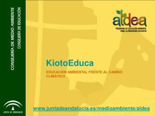 KiotoEduca EDUCACIÓN AMBIENTAL FRENTE AL CAMBIO CLIMÁTICO
