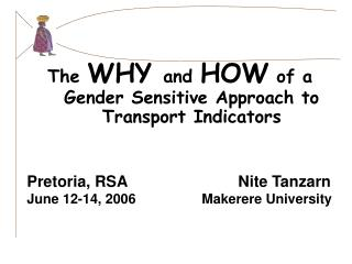 The  WHY  and  HOW  of a Gender Sensitive Approach to Transport Indicators