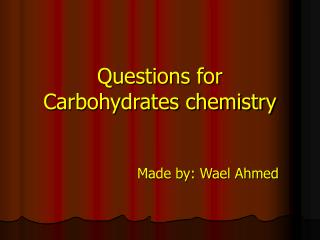 Questions for Carbohydrates chemistry
