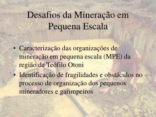 Desafios da Mineração em Pequena Escala