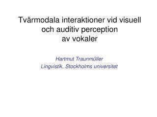 Tvärmodala interaktioner vid visuell och auditiv perception  av vokaler