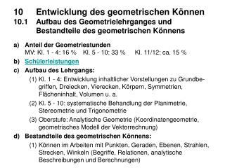 Anteil der Geometriestunden  MV: Kl. 1 ‑ 4: 16 %  Kl. 5 ‑ 10: 33 %     Kl. 11/12: ca. 15 %