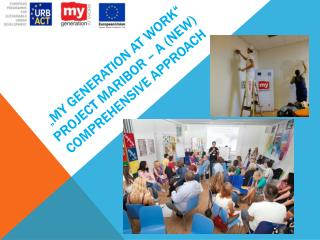 """"""" My generation  at  work """"  project maribor  – a ( new )  comprehensive approach"""