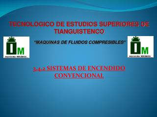 TECNOLOGICO DE ESTUDIOS SUPERIORES DE TIANGUISTENCO �MAQUINAS  DE FLUIDOS COMPRESIBLES �