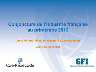 Conjoncture de l'industrie française  au printemps 2012