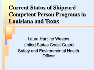 Current Status of Shipyard Competent Person Programs in Louisiana and Texas