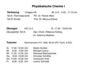 Vorlesung : Criegee-HS Mi. & Fr.  9.45 - 11.15 Uhr