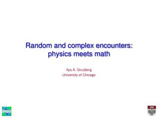Random and complex encounters: physics meets math
