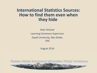 International Statistics  Sources: How to  find  them even when they hide