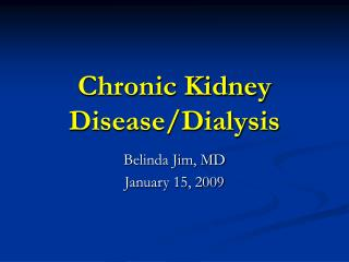 Chronic Kidney Disease/Dialysis