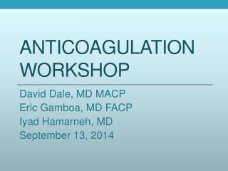 Anticoagulation workshop