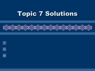 Topic 7 Solutions